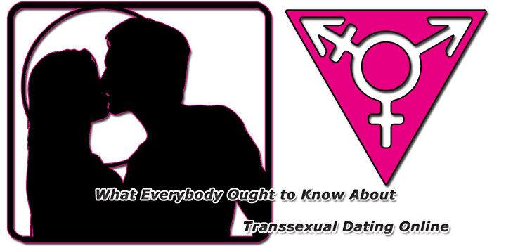 Dating Transsexuals online Guide & Tips